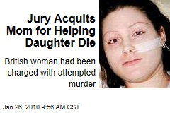 Jury Acquits Mom for Helping Daughter Die