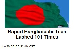 Raped Bangladeshi Teen Lashed 101 Times