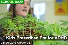 Kids Prescribed Pot for ADHD