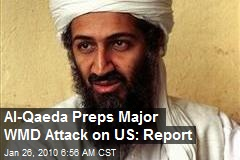 Al-Qaeda Preps Major WMD Attack on US: Report
