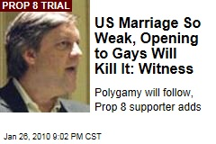 US Marriage So Weak, Opening to Gays Will Kill It: Witness