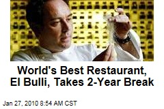 World's Best Restaurant, El Bulli, Takes 2-Year Break