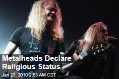 Metalheads Declare Religious Status
