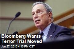 Bloomberg Wants Terror Trial Moved