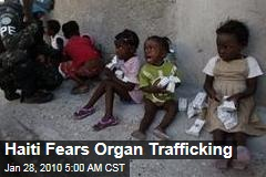 Haiti Fears Organ Trafficking