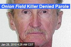 Onion Field Killer Denied Parole
