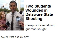 Two Students Wounded in Delaware State Shooting