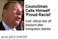 Councilman Calls Himself 'Proud Racist'