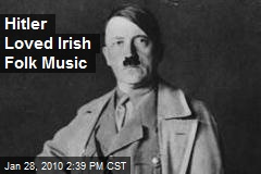 Hitler Loved Irish Folk Music