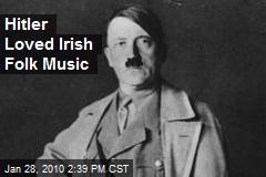 Hitler Loved Irish Folk Music