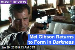 Mel Gibson Returns to Form in Darkness