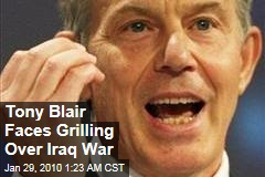 Tony Blair Faces Grilling Over Iraq War