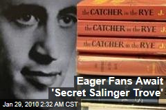 Eager Fans Await 'Secret Salinger Trove'