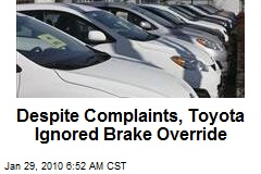 Despite Complaints, Toyota Ignored Brake Override