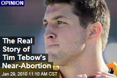 The Real Story of Tim Tebow's Near-Abortion