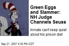 Green Eggs and Slammer: NH Judge Channels Seuss