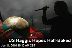 US Haggis Hopes Half-Baked