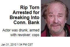 Rip Torn Arrested for Breaking Into Conn. Bank
