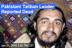 Pakistani Taliban Leader Reported Dead