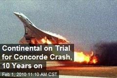 Continental on Trial for Concorde Crash, 10 Years on