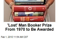 'Lost' Man Booker Prize From 1970 to Be Awarded