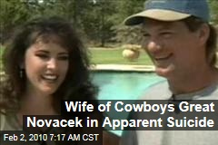 Wife of Cowboys Great Novacek in Apparent Suicide