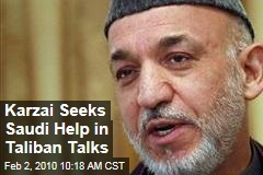Karzai Seeks Saudi Help in Taliban Talks