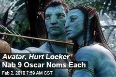 Avatar , Hurt Locker Nab 9 Oscar Noms Each
