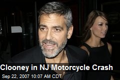 Clooney in NJ Motorcycle Crash