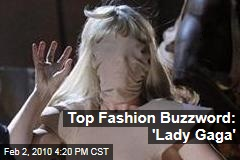 Top Fashion Buzzword: 'Lady Gaga'