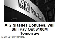 AIG Slashes Bonuses, Will Still Pay Out $100M Tomorrow