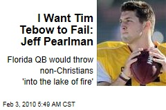 I Want Tim Tebow to Fail: Jeff Pearlman