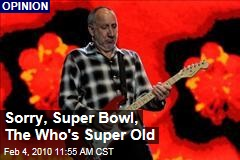 Sorry, Super Bowl, The Who's Super Old