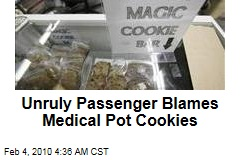Unruly Passenger Blames Medical Pot Cookies