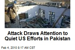 Attack Draws Attention to Quiet US Efforts in Pakistan