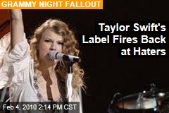 Taylor Swift's Label Fires Back at Haters