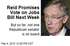 Reid Promises Vote on Jobs Bill Next Week