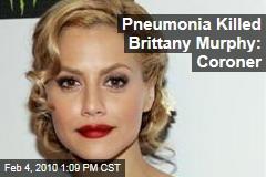 Pneumonia Killed Brittany Murphy: Coroner