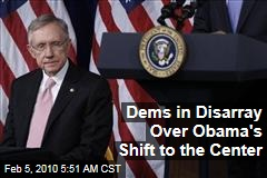 Dems in Disarray Over Obama's Shift to the Center