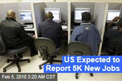 US Expected to Report 5K New Jobs