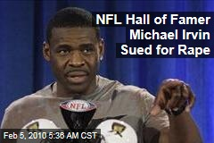 NFL Hall of Famer Michael Irvin Sued for Rape
