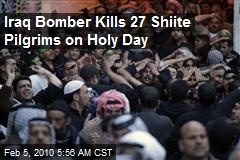 Iraq Bomber Kills 27 Shiite Pilgrims on Holy Day
