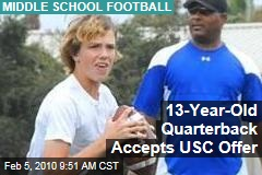 13-Year-Old Quarterback Accepts USC Offer