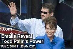 Emails Reveal Todd Palin's Power
