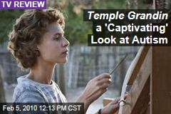 Temple Grandin a 'Captivating' Look at Autism