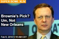Brownie's Pick? Um, Not New Orleans