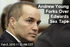 Andrew Young Forks Over Edwards Sex Tape