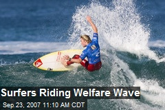 Surfers Riding Welfare Wave
