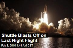 Shuttle Blasts Off on Last Night Flight