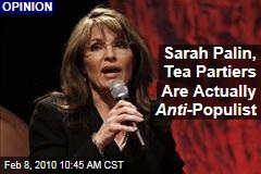Sarah Palin, Tea Partiers Are Actually Anti -Populist